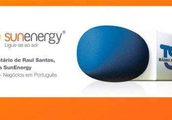 Comentário de Raul Santos, CEO da SunEnergy na TSF – Negócios em Português.